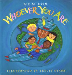 Whoever You Are by Mem Fox, HMH Books for Young Readers, 1998